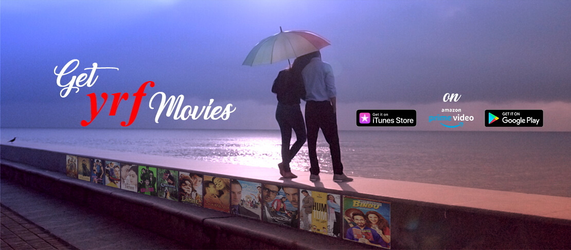 Get YRF Movies on iTunes, Amazon Prime and Gogole Play Store