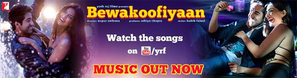 BEWAKOOFIYAAN Music Out Now!