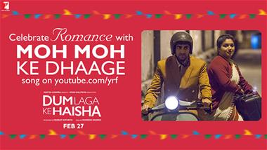 'Moh Moh ke Dhaage' from DUM LAGA KE HAISHA Out Now!